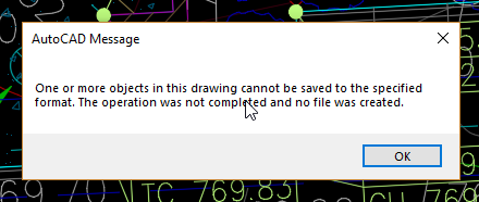 autocad one or more objects in this drawing cannot be saved to the specified format